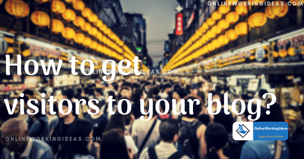 How to get visitors to blog